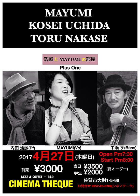 2017年4月27日(木)MAYUMI 内田浩誠 中瀬亨LIVE
